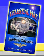 Celestial Fire - A Naval Aviator's Spitirual Odyssey
